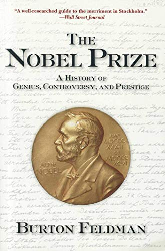 9781611457247: The Nobel Prize: A History of Genius, Controversy, and Prestige
