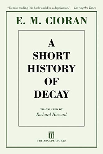 A Short History of Decay: Cioran, E. M.