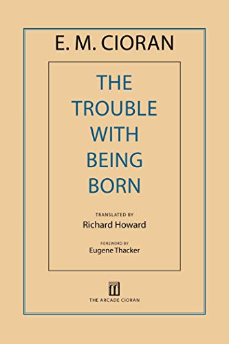 9781611457407: The Trouble with Being Born
