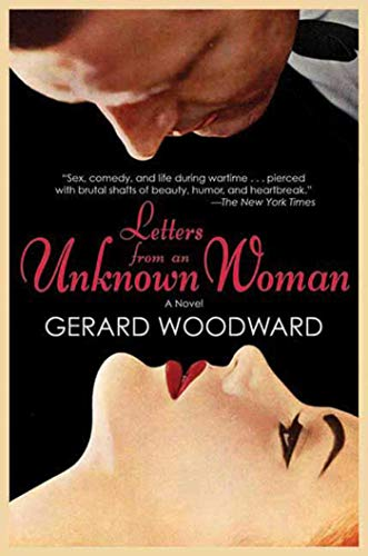 Letters from an Unknown Woman: A Novel: Woodward, Gerard