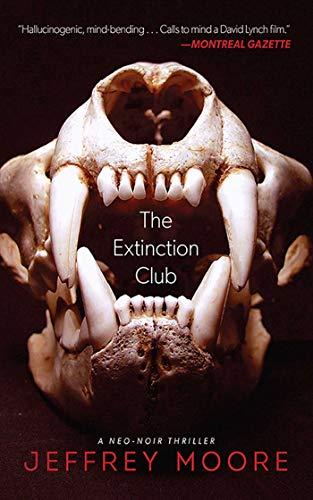 The Extinction Club: A Neo-Noir Thriller: Moore, Jeffrey
