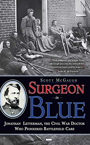 9781611458398: Surgeon in Blue: Jonathan Letterman, the Civil War Doctor Who Pioneered Battlefield Care