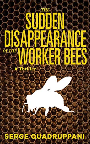 9781611458404: The Sudden Disappearance of the Worker Bees: A Commissario Simona Tavianello Mystery
