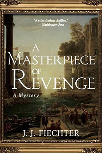 9781611458671: A Masterpiece of Revenge: A Mystery