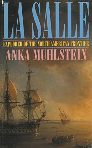 9781611458800: La Salle: Explorer of the North American Frontier