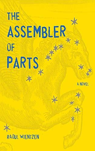 9781611458916: The Assembler of Parts: A Novel