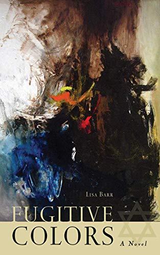 9781611458947: Fugitive Colors: A Novel