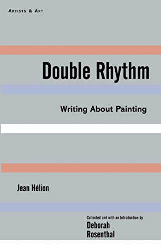 Double Rhythm: Writings About Painting (Artists & Art): Hélion, Jean