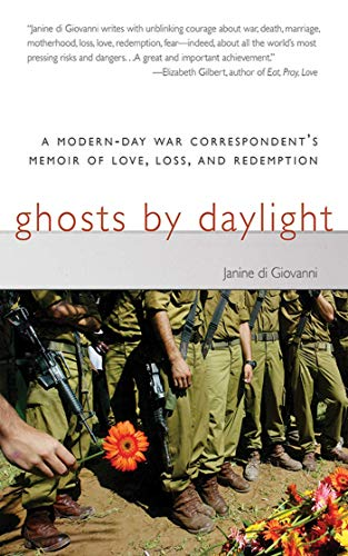 9781611459104: Ghosts by Daylight: A Modern-Day War Correspondent's Memoir of Love, Loss, and Redemption