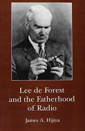 9781611460216: Lee De Forest and the Fatherhood of Radio