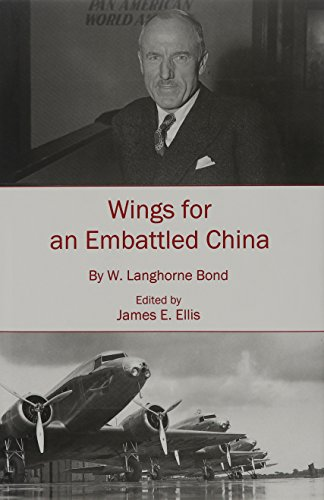 Wings for an Embattled China (Hardback): W. Langhorne Bond