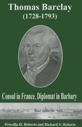 9781611460513: Thomas Barclay (1728-1793): Consul in France, Diplomat in Barbary (Studies in Eighteenth-Century America and the Atlantic World)