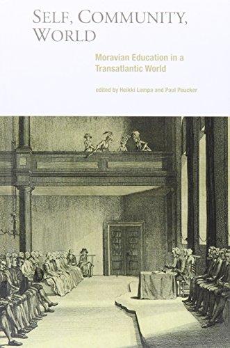 Self, Community, World: Moravian Education in a Transatlantic World (Hardback)