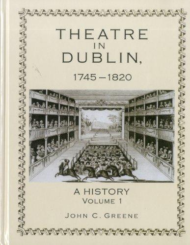 9781611460667: Theatre in Dublin, 1745-1820: A History (Volume 1)