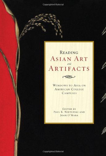 Reading Asian Art and Artifacts: Windows to: Paul K. Nietupski,