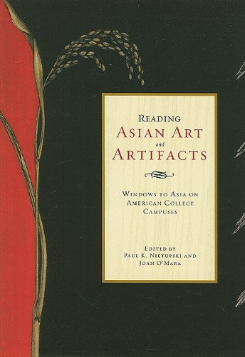 Reading Asian Art and Artifacts: Windows to: Paul K. Nietupski;