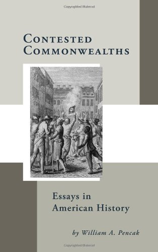 Contested Commonwealths: Essays in American History (Studies in Eighteenth-Century America and the ...