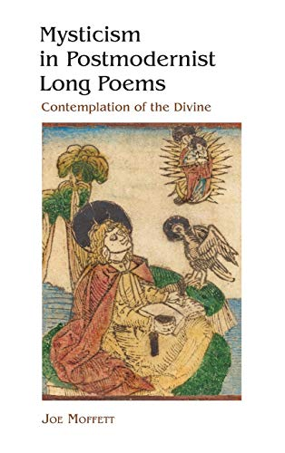 Mysticism in Postmodernist Long Poems: Contemplation of the Divine