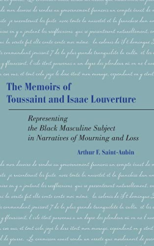 9781611461954: The Memoirs of Toussaint and Isaac Louverture: Representing the Black Masculine Subject in Narratives of Mourning and Loss (New Directions in Africana Studies)
