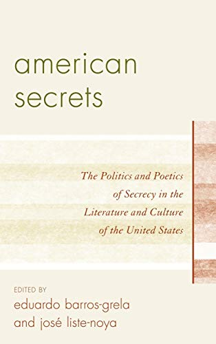 9781611470062: American Secrets: The Politics and Poetics of Secrecy in the Literature and Culture of the United States