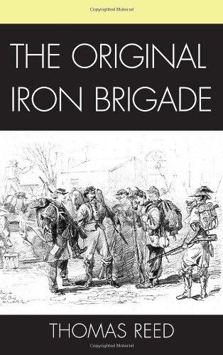 9781611470222: The Original Iron Brigade