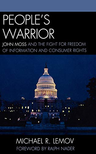 9781611470246: People's Warrior: John Moss and the Fight for Freedom of Information and Consumer Rights