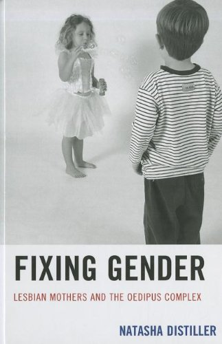 9781611470307: Fixing Gender: Lesbian Mothers and the Oedipus Complex