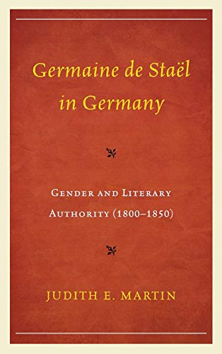 9781611470345: Germaine de Staël in Germany: Gender and Literary Authority (1800–1850)