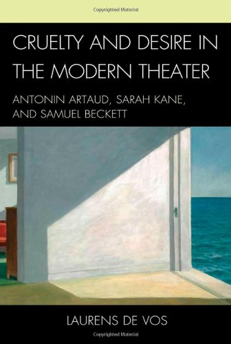 9781611470444: Cruelty and Desire in the Modern Theater: Antonin Artaud, Sarah Kane, and Samuel Beckett