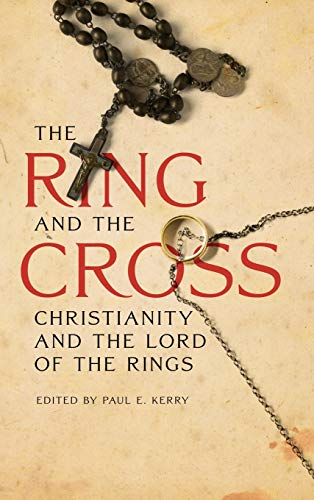 9781611470642: The Ring and the Cross: Christianity and the Lord of the Rings