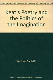 9781611470857: Keat's Poetry and the Politics of the Imagination