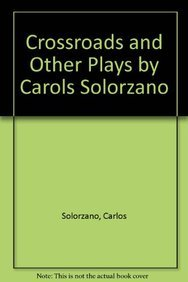 9781611471045: Crossroads and Other Plays by Carols Solorzano