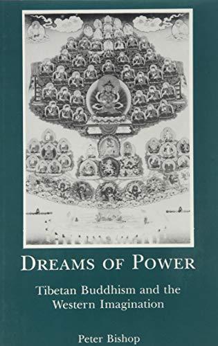 Dreams of Power: Tibetan Buddhism and the Western Imagination (Hardback): Peter Bishop