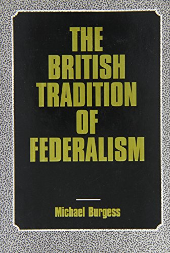 9781611471236: Burgess, M: British Tradition of Federalism: Studies in Federalism (Leicester, England)