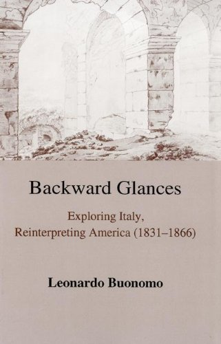 9781611471298: Backward Glances (The Fairleigh Dickinson University Press Series in Italian Studies)