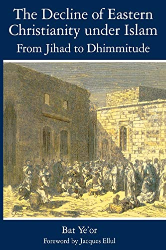 9781611471366: The Decline of Eastern Christianity Under Islam: From Jihad to Dhimmitude: Seventh-Twentieth Century