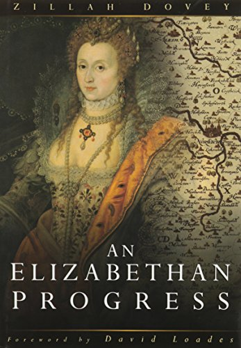 An Elizabethan Progress: The Queen s Journey to East Anglia, 1578 (Hardback): Zillah Dovey