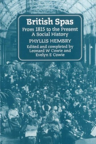British Spas from 1815 to the Present: A Social History: Cowie, Leonard W., Cowie, Evelyn E., ...