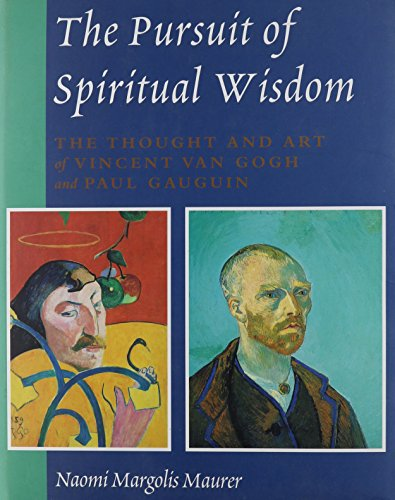 9781611471540: The Pursuit of Spiritual Wisdom: The Thought and Art of Vincent Van Gogh and Paul Gauguin