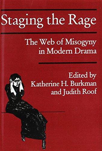 Staging the Rage: The Web of Misogyny in Modern Drama (Hardback)