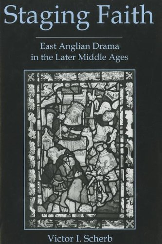 Staging Faith: East Anglian Drama in the Later Middle Ages (Hardback): Victor I. Scherb