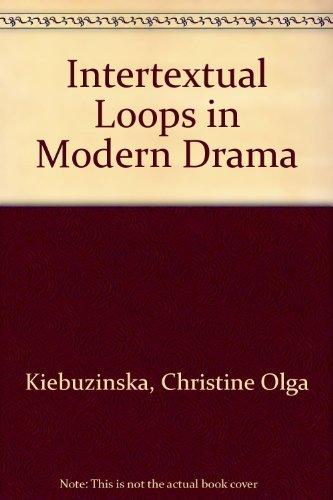 Intertextual Loops in Modern Drama (Hardback): Christine Olga Kiebuzinska