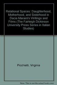Relational Spaces: Daughterhood, Motherhood, and Sisterhood in Dacia Maraini s Writings and Films (...