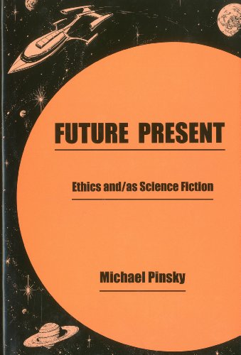 Future Present: Ethics And/As Science Fiction (Hardback): Michael Pinsky