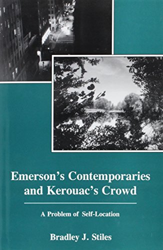 9781611472455: Emerson's Contemporaries and Kerouac's Crowd: A Problem of Self-Location