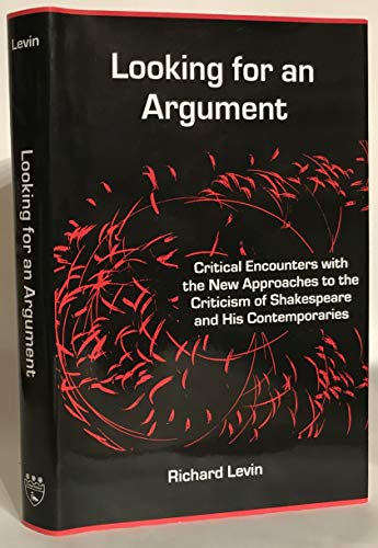 9781611472479: Looking for an Argument: Critical Encounters With the New Approaches to the Criticism of Shakespeare and His Contemporaries