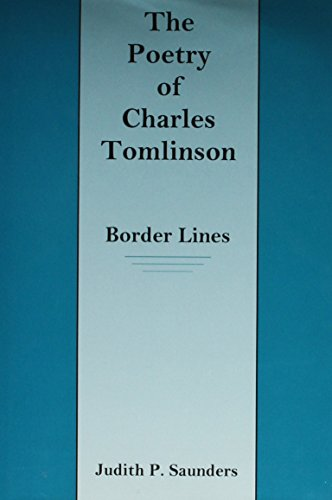 9781611472530: The Poetry of Charles Tomlinson: Border Lines