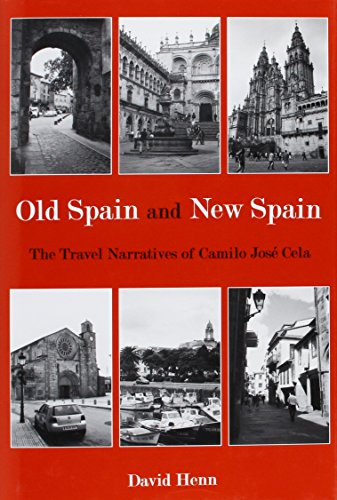 Old Spain and New Spain: The Travel Narratives of Camilo Jose Cela (Hardback): David Henn