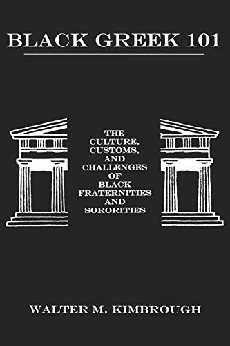 9781611472813: Black Greek 101: The Culture, Customs, and Challenges of Black Fraternities and Sororities