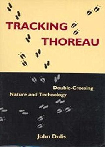 Tracking Thoreau: Double-Crossing Nature and Technology (Hardback): John Dolis
